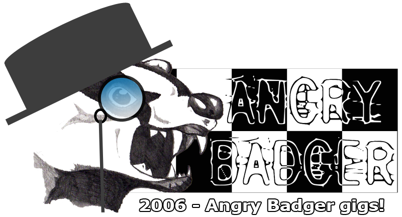 A history of Angry Badger – 2006