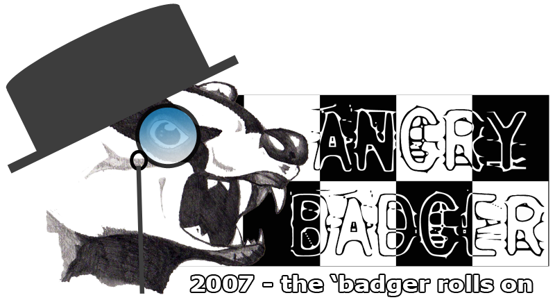 A history of Angry Badger – 2007